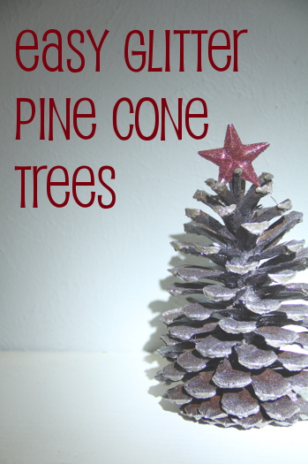 Easy Glitter Spray Paint Pine Cone Trees